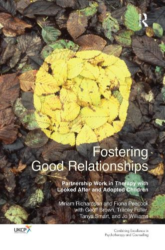 Fostering Good Relationships: Partnership Work in Therapy with Looked After and Adopted Children (Hardback)