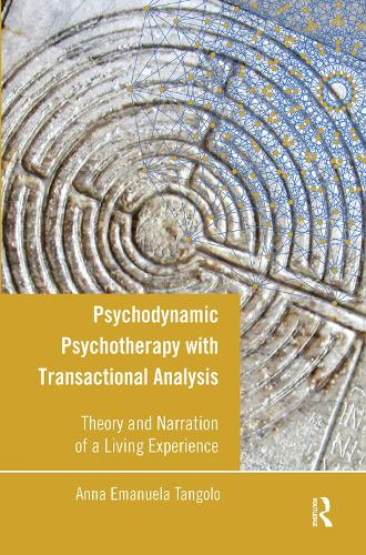 Psychodynamic Psychotherapy with Transactional Analysis: Theory and Narration of a Living Experience (Hardback)