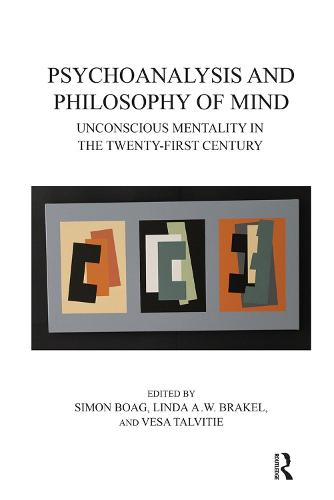 Psychoanalysis and Philosophy of Mind: Unconscious Mentality in the Twenty-first Century (Hardback)