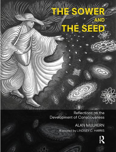 The Sower and the Seed: Reflections on the Development of Consciousness (Hardback)