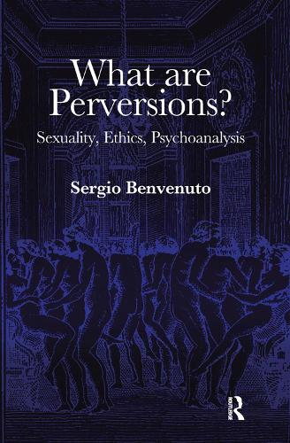 What are Perversions?: Sexuality, Ethics, Psychoanalysis (Hardback)
