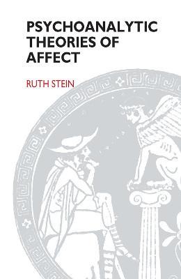 Psychoanalytic Theories of Affect (Hardback)