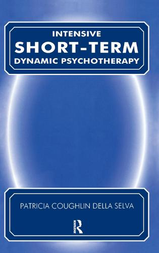 Intensive Short-Term Dynamic Psychotherapy: Theory and Technique (Hardback)