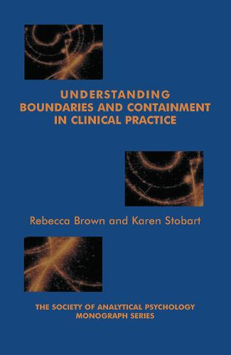 Understanding Boundaries and Containment in Clinical Practice (Hardback)
