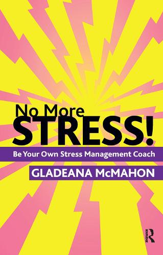 No More Stress!: Be your Own Stress Management Coach (Hardback)