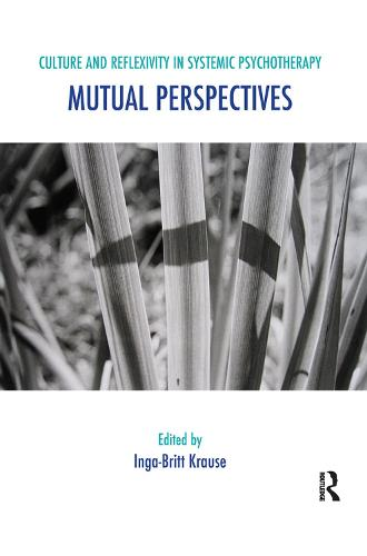Culture and Reflexivity in Systemic Psychotherapy: Mutual Perspectives (Hardback)