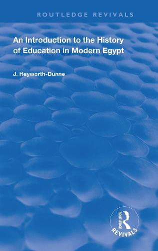 An Introduction to the History of Education in Modern Egpyt - Routledge Revivals (Hardback)
