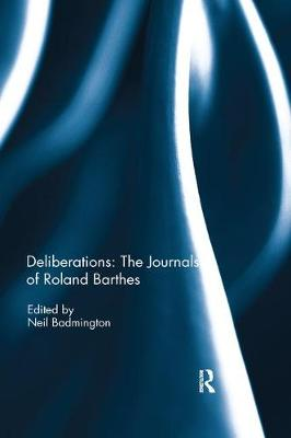 Deliberations: The Journals of Roland Barthes (Paperback)