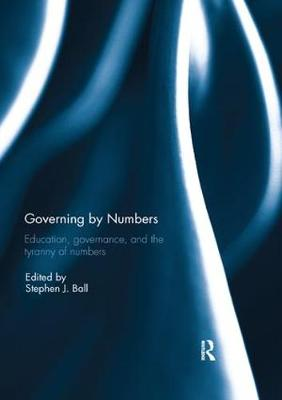 Governing by Numbers: Education, governance, and the tyranny of numbers (Paperback)