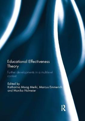 Educational Effectiveness Theory: Further developments in a multilevel context (Paperback)