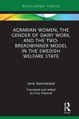 Agrarian Women, the Gender of Dairy Work, and the Two-Breadwinner Model in the Swedish Welfare State (Hardback)