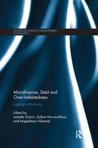 Microfinance, Debt and Over-Indebtedness: Juggling with Money (Paperback)
