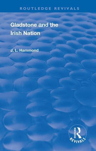 Gladstone and the Irish Nation - Routledge Revivals (Hardback)