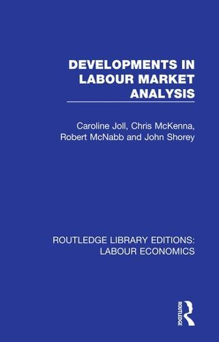 Developments in Labour Market Analysis - Routledge Library Editions: Labour Economics 11 (Hardback)