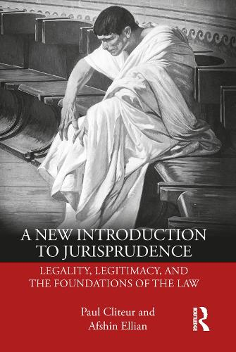 A New Introduction to Jurisprudence: Legality, Legitimacy and the Foundations of the Law (Paperback)