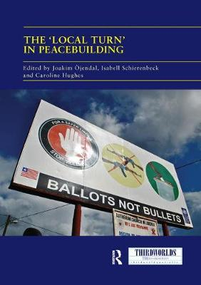 The 'Local Turn' in Peacebuilding: The Liberal Peace Challenged - ThirdWorlds (Paperback)