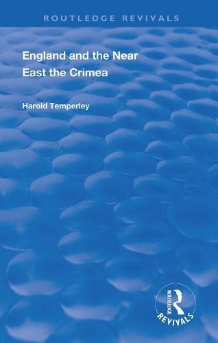 England and the Near East: The Crimea - Routledge Revivals (Hardback)