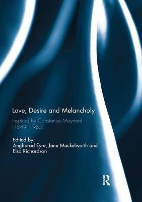 Love, Desire and Melancholy: Inspired by Constance Maynard (1849-1935) (Paperback)