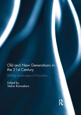 Old and New Generations in the 21st Century: Shifting Landscapes of Education (Paperback)