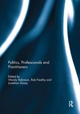 Politics, Professionals and Practitioners (Paperback)