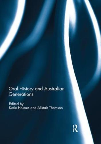 Oral History and Australian Generations (Paperback)
