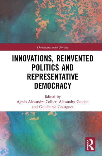 Innovations, Reinvented Politics and Representative Democracy - Democratization Studies (Hardback)