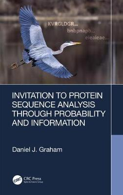 Invitation to Protein Sequence Analysis Through Probability and Information (Hardback)