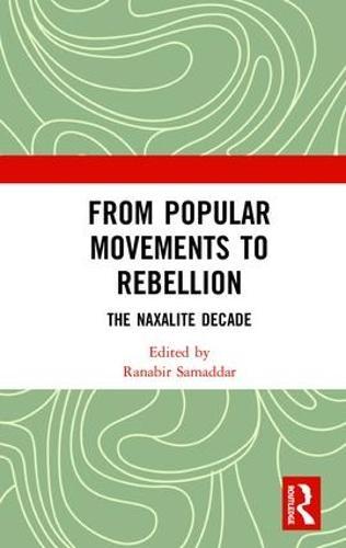 From Popular Movements to Rebellion: The Naxalite Decade (Hardback)