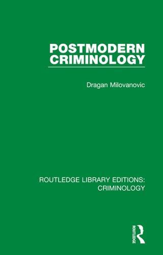Postmodern Criminology - Routledge Library Editions: Criminology (Hardback)