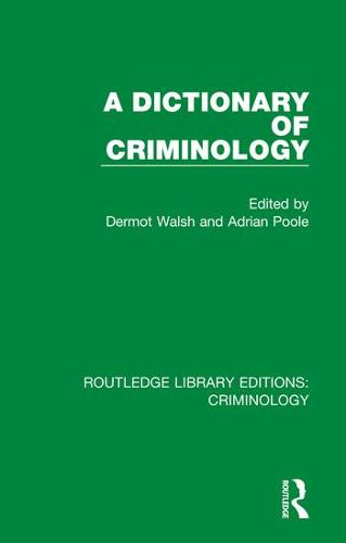 A Dictionary of Criminology - Routledge Library Editions: Criminology (Hardback)