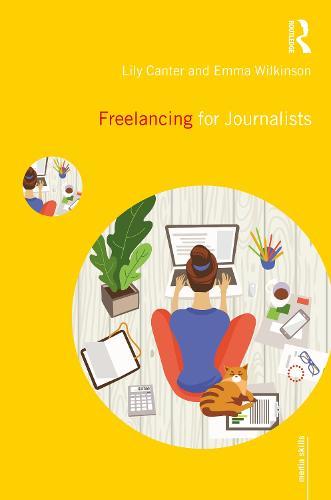 Freelancing for Journalists - Media Skills (Paperback)