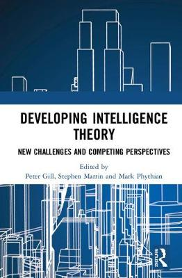 Developing Intelligence Theory: New Challenges and Competing Perspectives (Hardback)