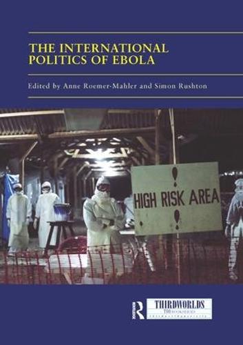The International Politics of Ebola - ThirdWorlds (Paperback)