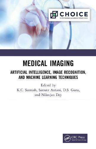 Medical Imaging: Artificial Intelligence, Image Recognition, and Machine Learning Techniques (Hardback)