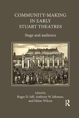 Community-Making in Early Stuart Theatres: Stage and audience (Paperback)