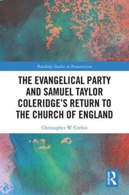 The Evangelical Party and Samuel Taylor Coleridge's Return to the Church of England - Routledge Studies in Romanticism (Hardback)