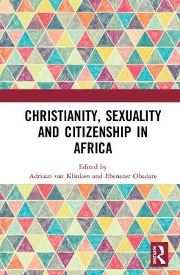 Christianity, Sexuality and Citizenship in Africa (Hardback)