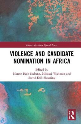 Violence and Candidate Nomination in Africa - Democratization Special Issues (Hardback)