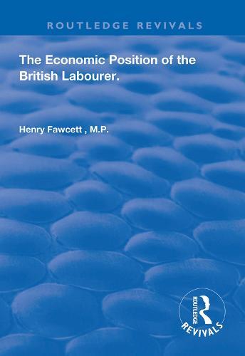 The Economic Position of the British Labourer - Routledge Revivals (Hardback)