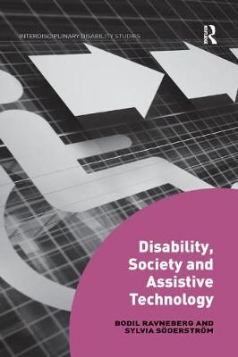Disability, Society and Assistive Technology - Interdisciplinary Disability Studies (Paperback)