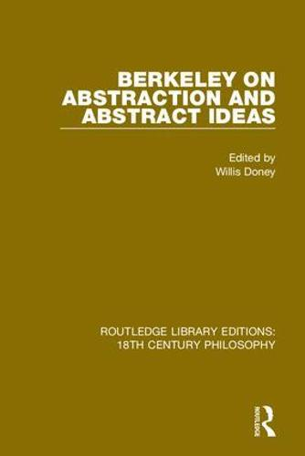 Berkeley on Abstraction and Abstract Ideas - Routledge Library Editions: 18th Century Philosophy 1 (Hardback)
