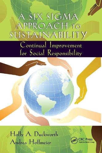 A Six Sigma Approach to Sustainability: Continual Improvement for Social Responsibility - Systems Innovation Book Series (Paperback)