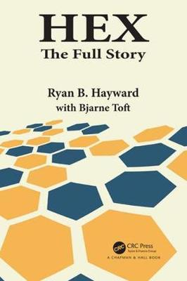 Hex: The Full Story - AK Peters/CRC Recreational Mathematics Series (Paperback)