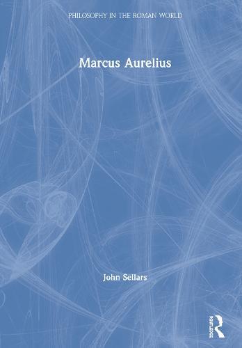 Marcus Aurelius - Philosophy in the Roman World (Hardback)