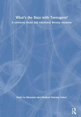 What's the Buzz with Teenagers?: A universal social and emotional literacy resource (Hardback)