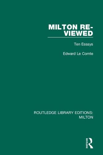 Milton Re-viewed: Ten Essays - Routledge Library Editions: Milton (Hardback)