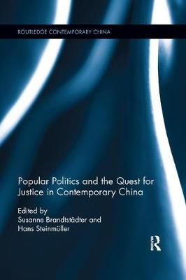 Popular Politics and the Quest for Justice in Contemporary China (Paperback)