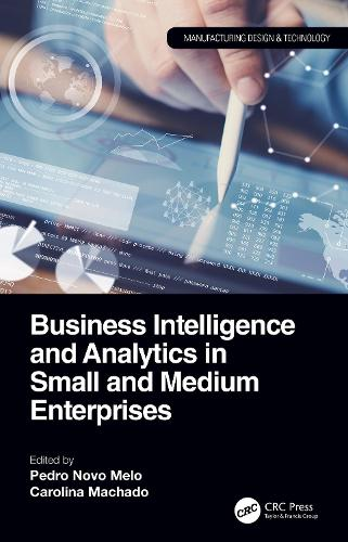 Business Intelligence and Analytics in Small and Medium Enterprises - Manufacturing Design and Technology (Hardback)
