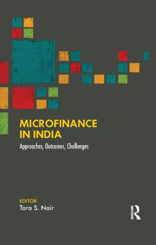 Microfinance in India: Approaches, Outcomes, Challenges (Paperback)
