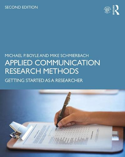 Applied Communication Research Methods: Getting Started as a Researcher (Hardback)